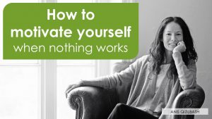 How to motivate yourself when nothing works