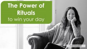 How rituals can help you win the day