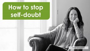 How to stop self-doubt