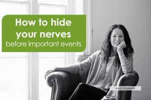 How to manage your nerves before an important event
